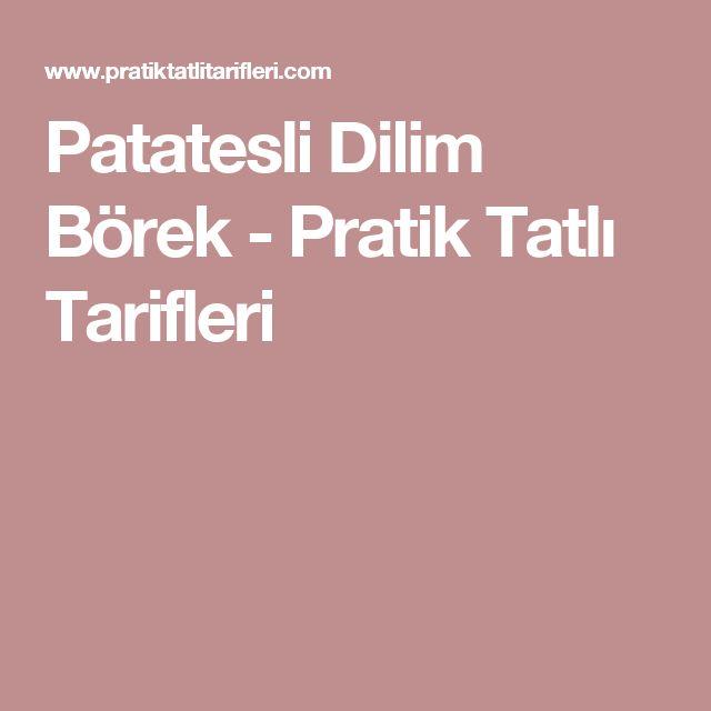 Patatesli Dilim Börek - Pratik Tatlı Tarifleri