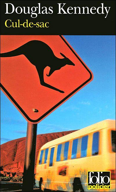 """Cul de Sac - Douglas Kennedy - 2006 - terrible, encore un cauchemar, ça démarre cool et c'est doucement l'horreur dans le trou du ... du monde, le tout en Australie, un petit air de """"Délivrance""""..."""