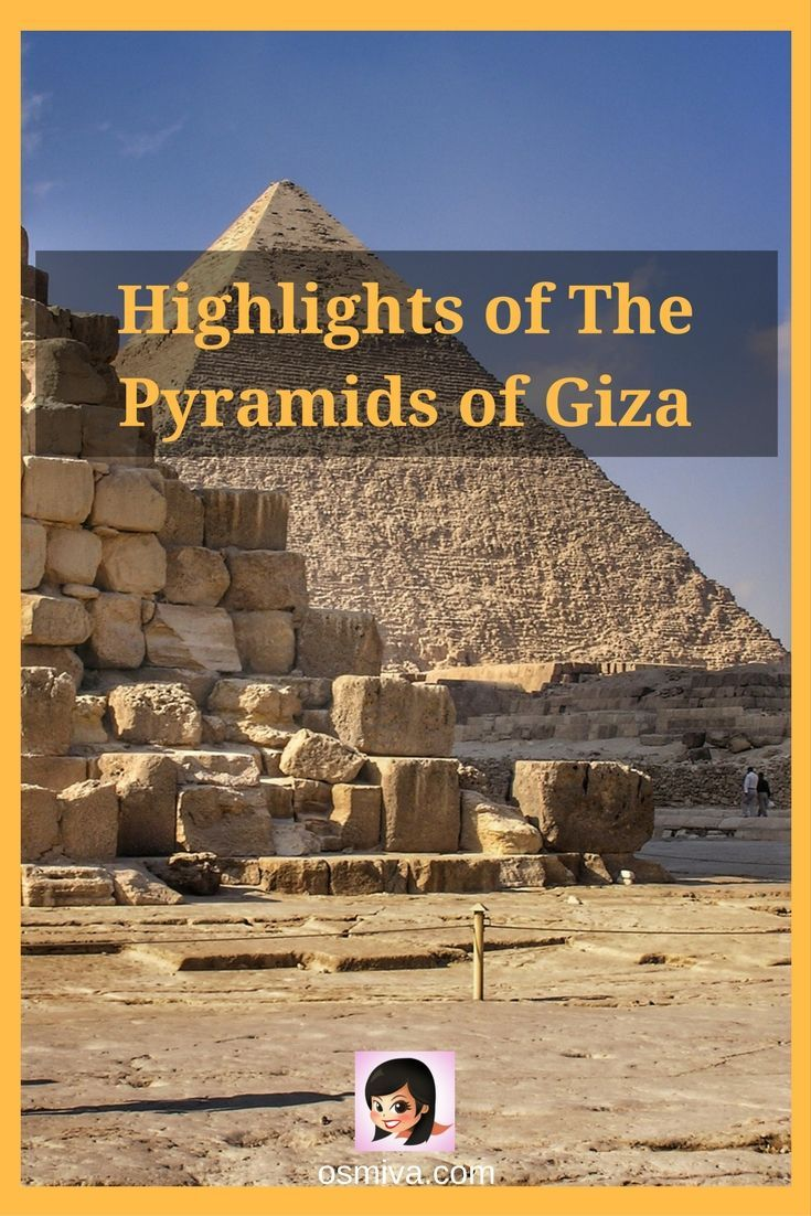 Ever been intrigued by this Ancient Wonder? Check out this Highlights of The Pyramids of Giza and learn about the pyramids and its history.
