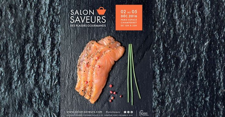 Salon Saveurs des Plaisirs Gourmands du 2 au 5 décembre, Espace Champerret, Paris.