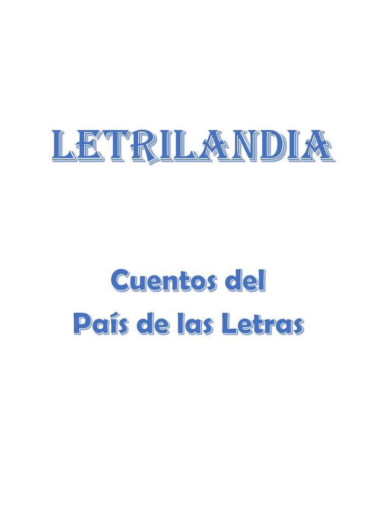Letrilandia cuentos Cuentos para introducir las letras.