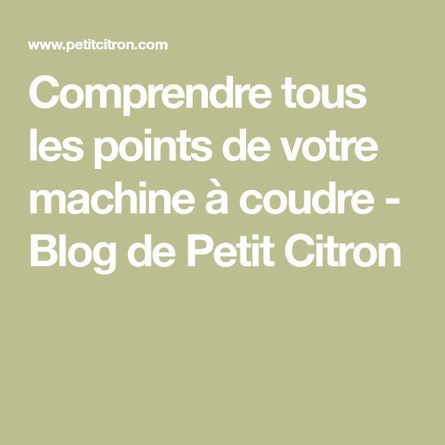 Comprendre tous les points de votre machine à coudre - Blog de Petit Citron