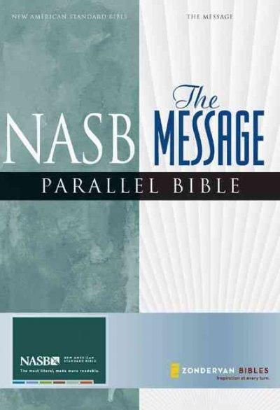 Nasb The Message: Parallel Bible