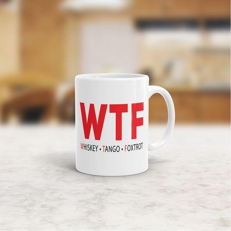 WTF Whiskey, Tango, Foxtrot Mug