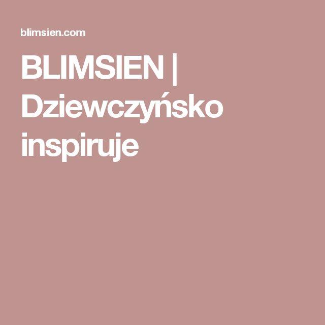 BLIMSIEN | Dziewczyńsko inspiruje