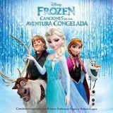 Frozen: Canciones de una Aventura Congelada [CD]