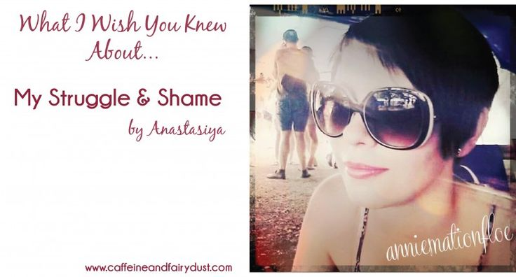 {Guest Post Series} What I Wish You Knew About… My Struggle And Shame December 10, 2015