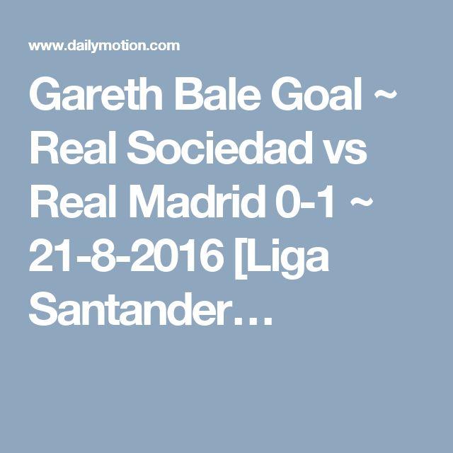 Gareth Bale Goal ~ Real Sociedad vs Real Madrid 0-1 ~ 21-8-2016 [Liga Santander…
