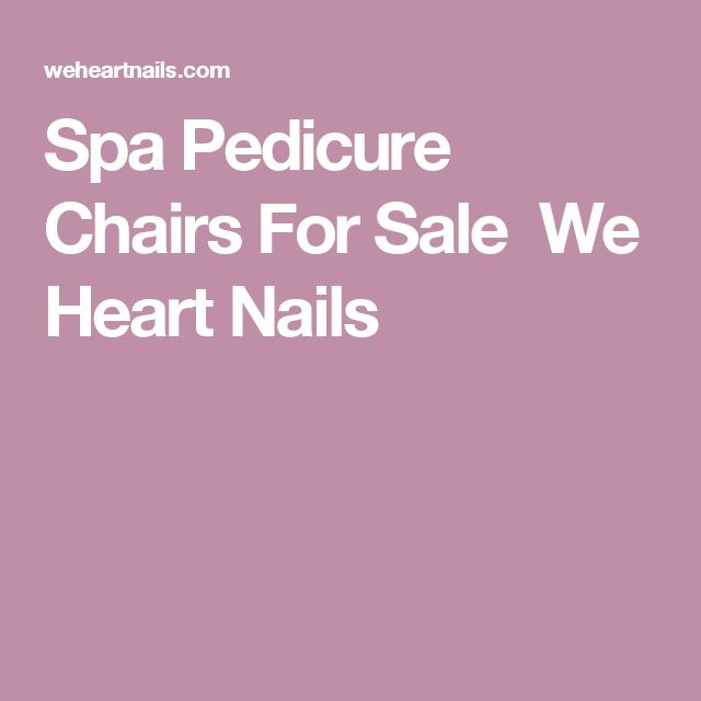 Spa Pedicure Chairs For SaleWe Heart Nails