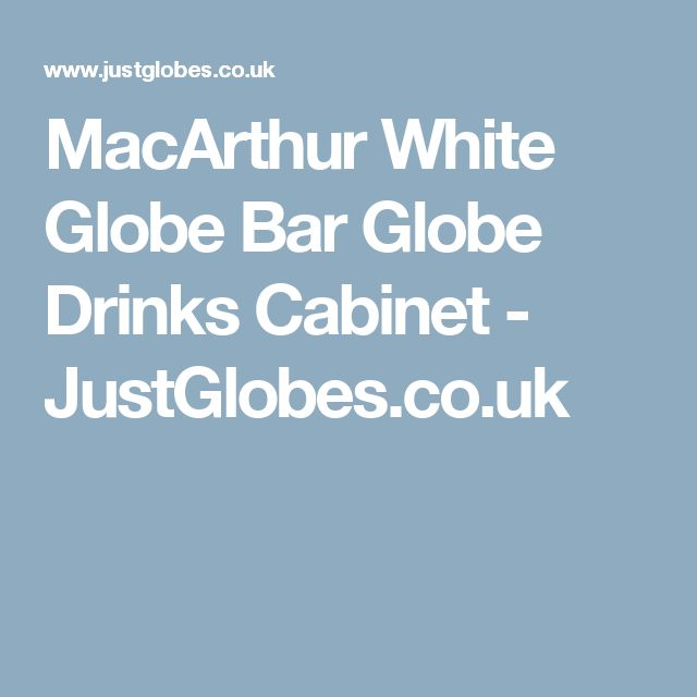 MacArthur White Globe Bar Globe Drinks Cabinet - JustGlobes.co.uk