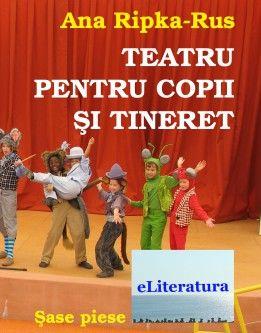 Teatru pentru copii şi tineret. Șase piese