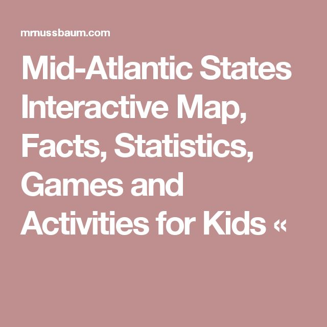Mid-Atlantic  States Interactive Map, Facts, Statistics, Games and Activities for Kids «