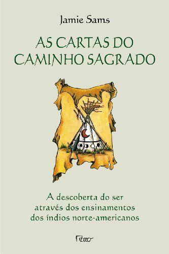 CARTAS DO CAMINHO SAGRADO, AS - A LIÇAO DOS XAMAS