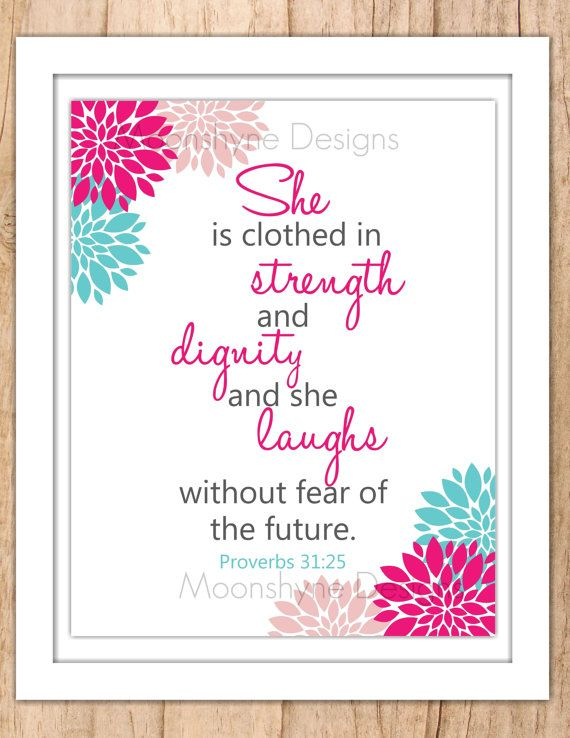 Proverbs 31:25 Scripture Art With Flowers Wall Art Printable JPEG or PDF File