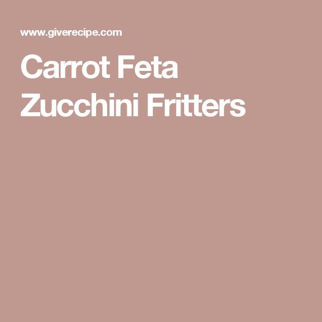 Carrot Feta Zucchini Fritters