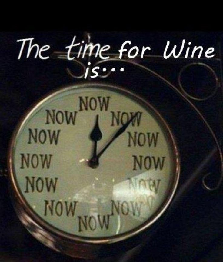 The Time for Wine is.....    now