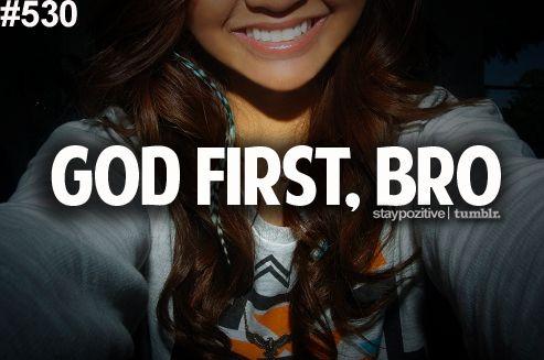 God first, bro.