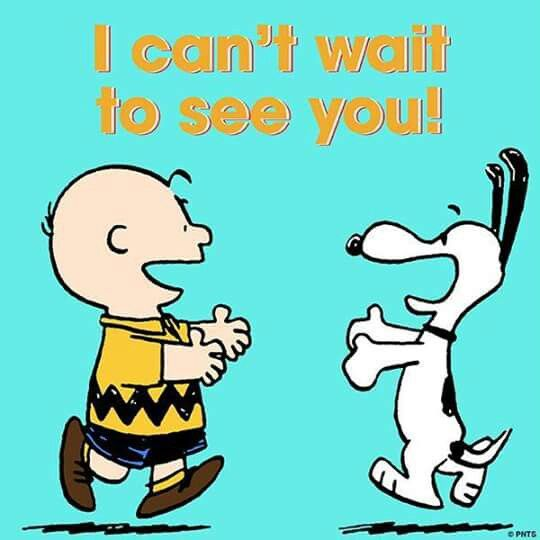I can't wait to see you!