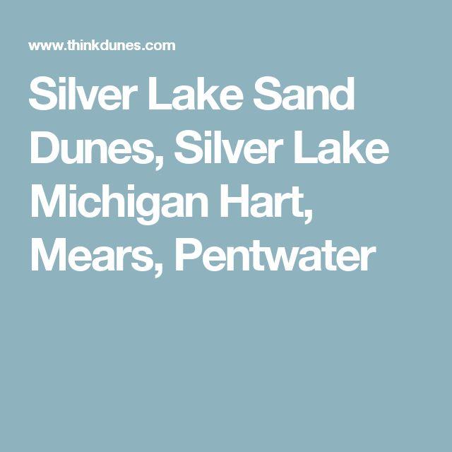 Silver Lake Sand Dunes, Silver Lake Michigan Hart, Mears, Pentwater