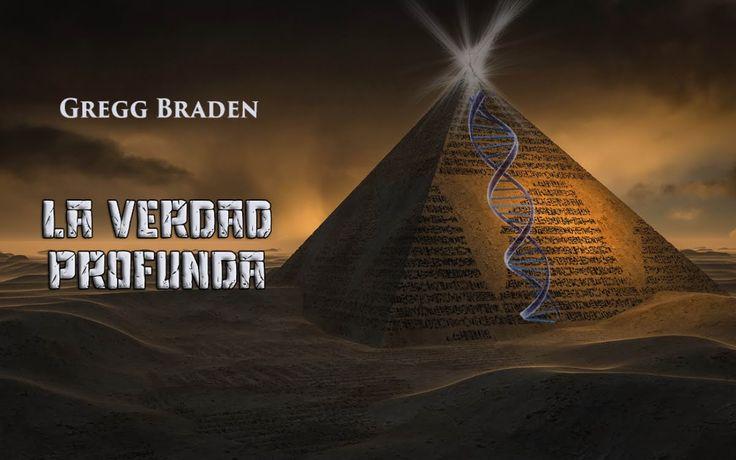 La Verdad Profunda. Gregg Braden