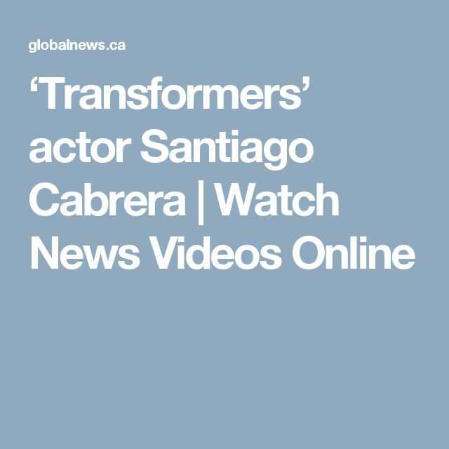'Transformers' actor Santiago Cabrera | Watch News Videos Online