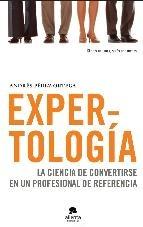 Libro recomendado: ''Expertología''. Andrés Pérez Ortega