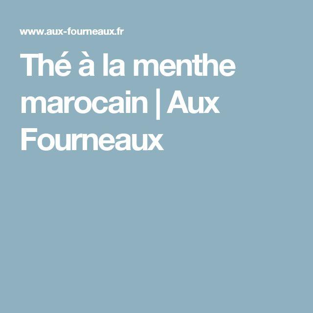 Thé à la menthe marocain | Aux Fourneaux