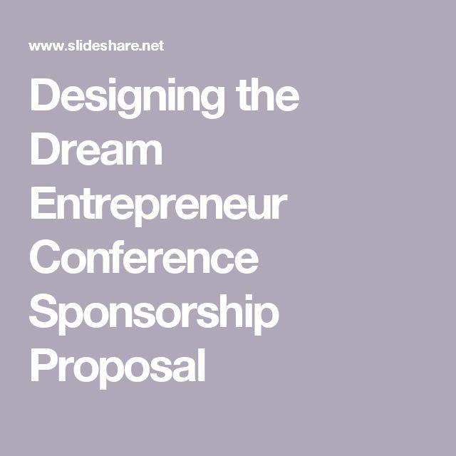 Designing the Dream Entrepreneur Conference Sponsorship Proposal - party sponsorship proposal