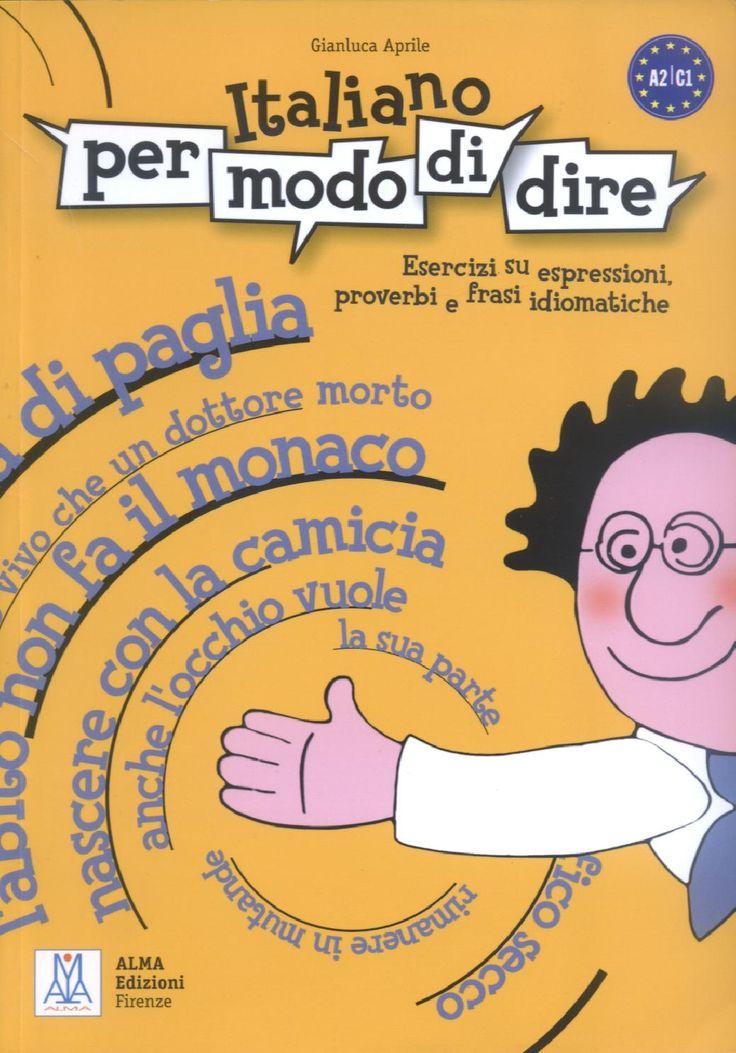Italiano per modo di dire - gianluca aprile Esercizi su espressioni proverbi e frasi idiomatiche