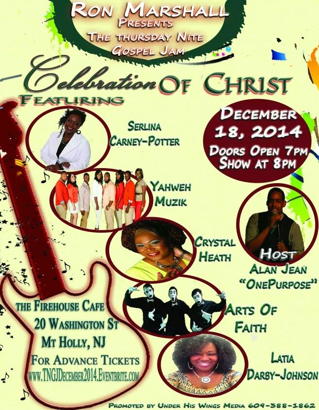 "The Firehouse Thursday Nite Gospel Jam Celebration of Christ Hosted by Alan OnePurpose Jean"" Special Guest, Serlina Carney-Potter, Yahweh Muzik, Crystal Heath, Aof Mime , Latia Darby-Johnson Advance Tickets $15/Door $20. FOR ADVANCE www.TNGJDecember2014.eventbrite.com Don't Come Alone, Bring A Friend!! We're Looking Forward to Seeing You There!!! The Firehouse Cafe 20 Washington Street Mount Holly NJ. Doors Open at 7pm