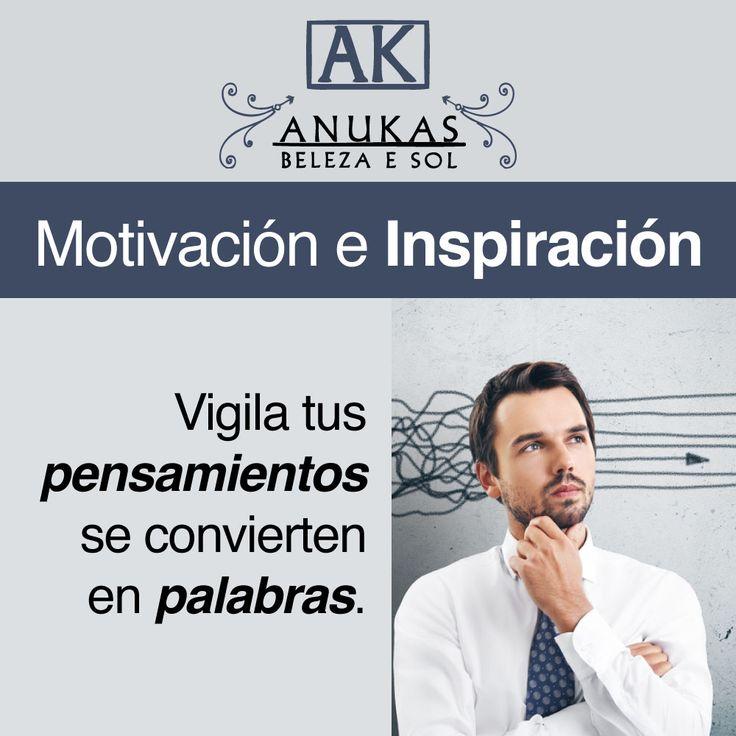 #Motivación Vigila tus pensamientos se convierten en palabras
