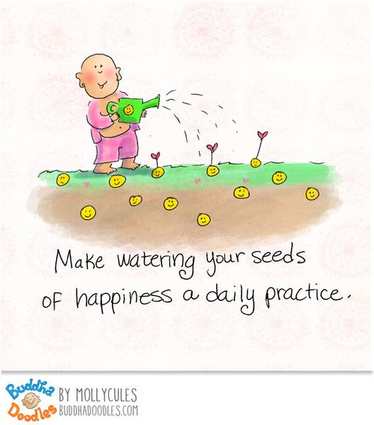 Make watering your seeds of happiness a daily practice. #BuddhaDoodles