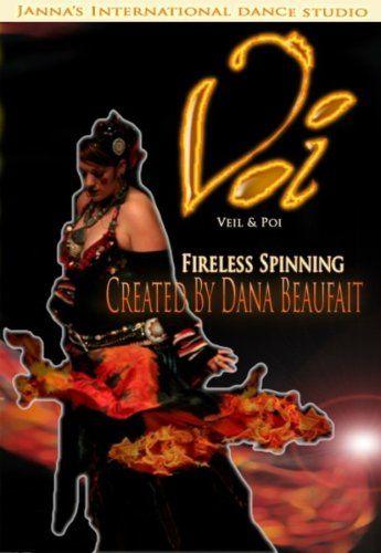Voi (Veil & Poi): Fireless Spinning for Belly Dancers Janna's International Dance Studio` http://www.amazon.com/dp/B000U6BMBU/ref=cm_sw_r_pi_dp_UstHub1017QGF