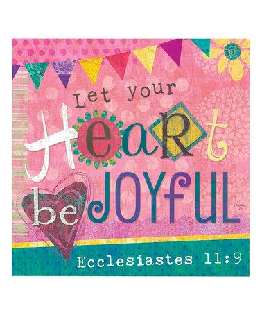 Another great find on #zulily! 'Let Your Heart Be Joyful' Ecclesiastes 11:9 Wall Art by Jozie B #zulilyfinds