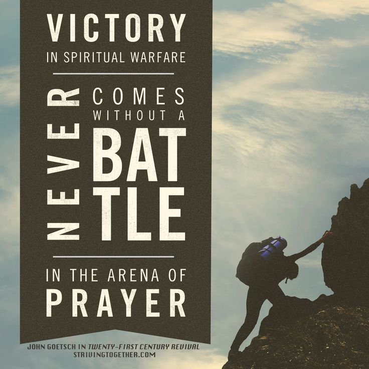 Victory in spiritual warfare never comes without a battle in the arena of prayer.