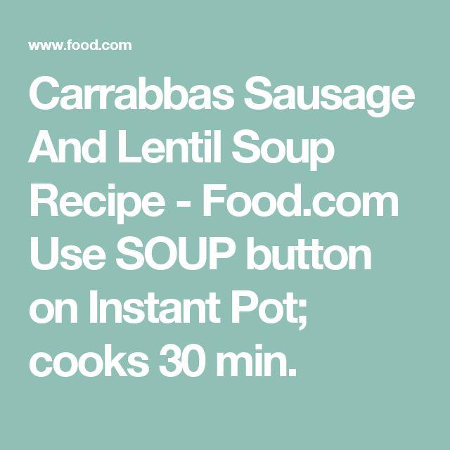 Carrabbas Sausage And Lentil Soup Recipe - Food.com Use SOUP button on Instant Pot; cooks 30 min.