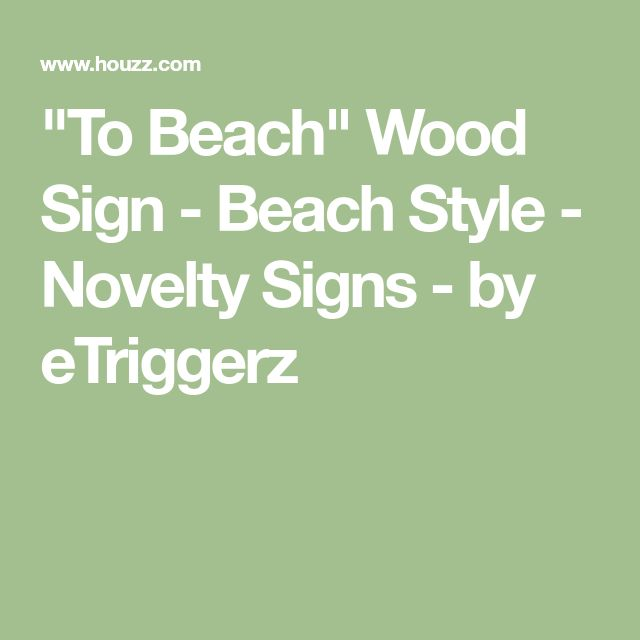 """To Beach"" Wood Sign - Beach Style - Novelty Signs - by eTriggerz"