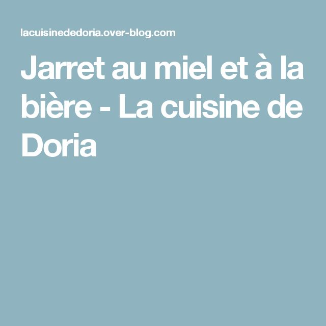 Jarret au miel et à la bière - La cuisine de Doria