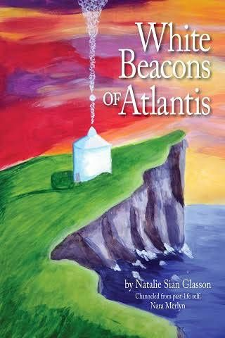 Buy Now White Beacons of Atlantis by Natalie Glasson. Discover your own Atlantean Past Life Journey