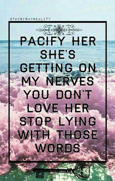 Pacify her -Melanie Martinez