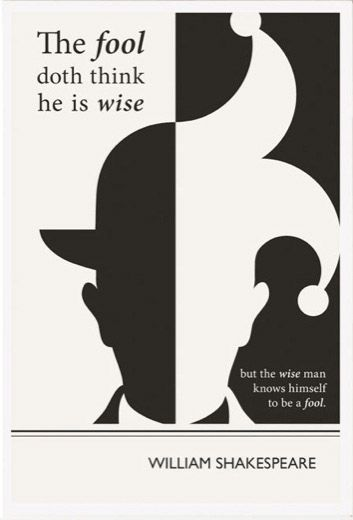 The fool doth think he is wise, but the wise man knows himself to be a fool. - Shakespeare Illustrations By Evan Robertson