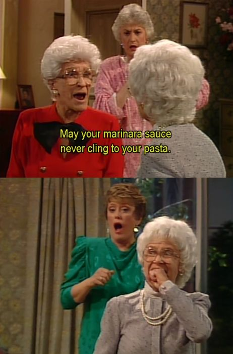"""{The Golden Girls} ~  Angela - """"May your marianara sauce never cling to your pasta!"""""""