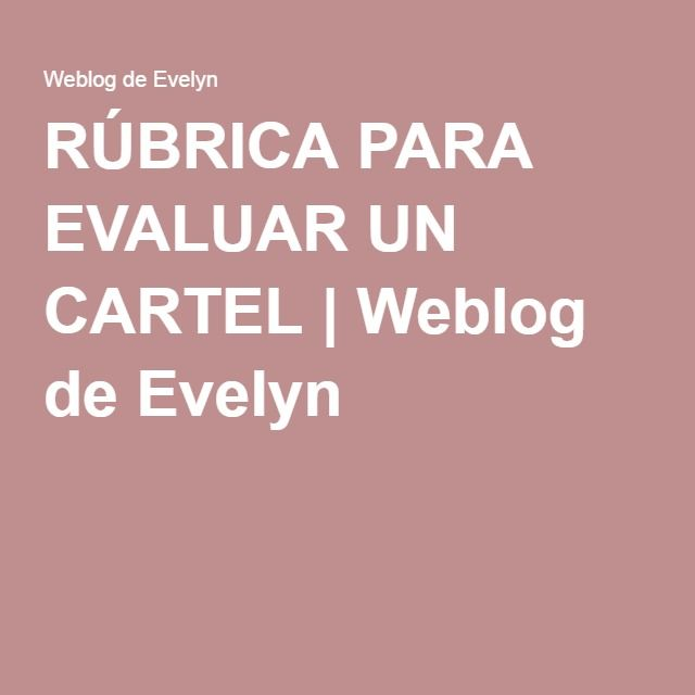 RÚBRICA PARA EVALUAR UN CARTEL   Weblog de Evelyn
