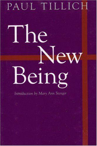 The New Being by Paul Tillich. $12.89. Author: Paul Tillich. Publisher: Bison Books (June 1, 2005). Publication: June 1, 2005. Save 14%!