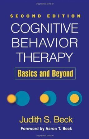 Cognitive behavior therapy : basics and beyond / Judith S. Beck ; foreword by Aaron T. Beck