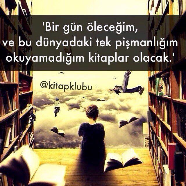 Bir gün öleceğim, ve bu dünyadaki tek pişmanlığım okuyamadığım kitaplar olacak.   - Şamil Akay