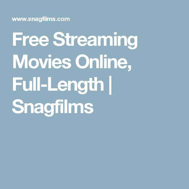 Free Streaming Movies Online, Full-Length   Snagfilms
