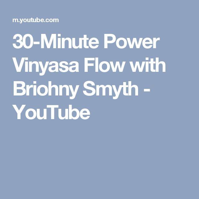 30-Minute Power Vinyasa Flow with Briohny Smyth - YouTube