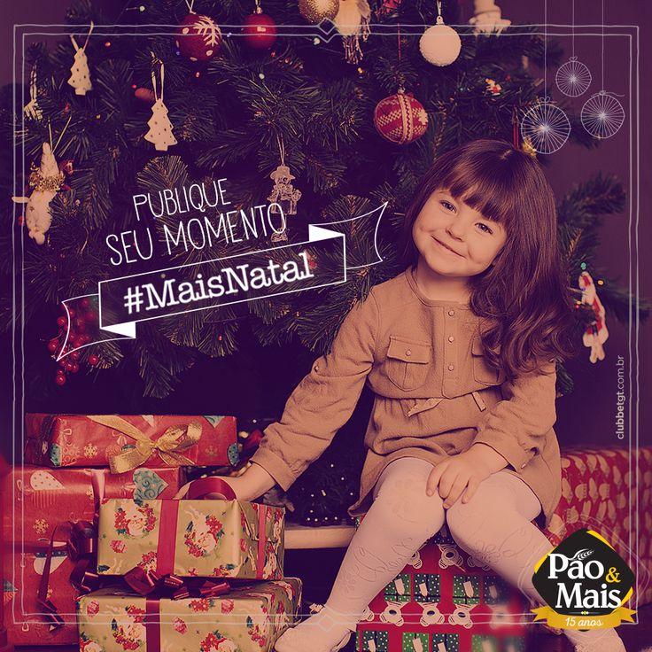 Mais Natal, Mais amor, Mais tudo de bom pra você. E claro, MUITO Mais Pão&Mais. #MaisNatal