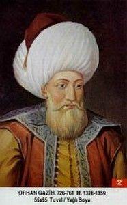Orhan Gazi1281, Söğüt  Mart 1362, Bursa Osmanlı İmparatorluğu'nun ikinci padişahı. 1326 ile 1359 yılları arasında beylik yapmıştır.Babası Osman Gazi'den 16.000 km2 olarak aldığı devleti, oğlu I. Murad'a 95.000 km2 olarak bırakmıştır. Osmanlı Beyliği'nin kurucusu Osman Gazi ve Malhun Hatun'un oğludur. Sarışın, uzun boylu ve mavi gözlü, halk tarafından çok sevilen, ulemaya saygılı, merhametli bir hükümdar olarak tanımlanır.